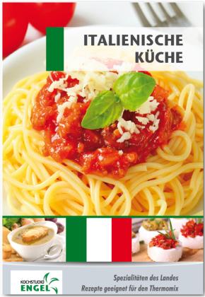 Italienische Küche Spezialitäten des Landes. Rezepte geeignet für ...